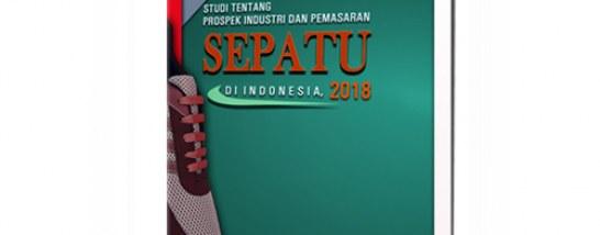 Industri dan Pemasaran Sepatu di Indonesia 2018