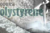 Perkembangan Produksi Polystyrene di Indonesia